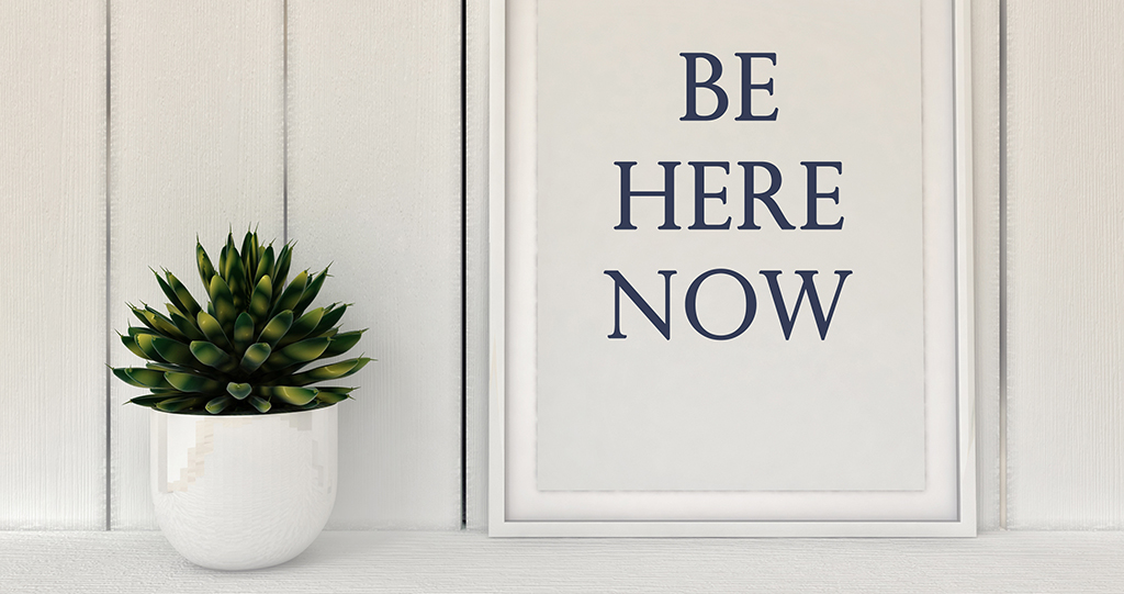 Mindfulness in the Workplace: Be. Here. Now.