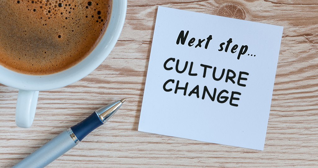 Want to Change Your Culture? Follow These Steps